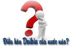 Điều hòa Daikin thương hiệu của nước nào?